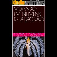 VOANDO EM NUVENS DE ALGODÃO: Um anjo menina vem à Terra (Infanto-juvenil Livro 1)