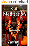 Kali Meditation -Personal Sadhana Practices to the Divine Mother