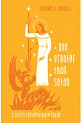 One Greater Than Satan: A Christ-Centered Bible Study Kindle Edition