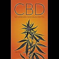 CBD: Naturmedizin oder Rauschmittel inkl. 25 Hanf Rezepten