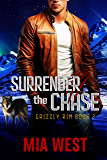 Surrender the Chase (Grizzly Rim Book 2)