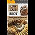 Low Carb Brot: Einfache Rezepte mit Kalorien und Nährwertangaben: (Low Carb Rezepte, Low Carb Diät, Low Carb Frühstück, Low Carb Brot, kalorienarmes Brot, Low Carb Diät Rezepte, Eiweißbrot)