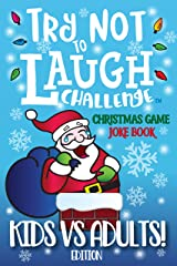 Try Not to Laugh Challenge Christmas Game Joke Book, Kids vs Adults! Edition: Stocking Stuffer for Kids & Adults - The Ultimate Holiday Rivalry Game Book, Family Christmas Joke Book for Boys & Girls Kindle Edition