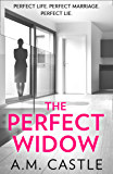 The Perfect Widow: An utterly gripping psychological thriller