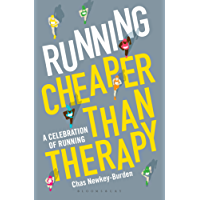 Running: Cheaper Than Therapy: A Celebration of Running
