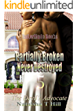Partially Broken Never Destroyed 5: The Devil's Advocate (Partially Broken Never Destroyed V)