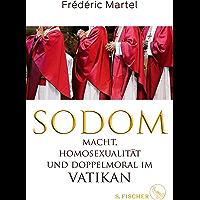 Sodom: Macht, Homosexualität und Doppelmoral im Vatikan