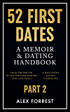 52 First Dates - Part 2: A Memoir & Dating Handbook