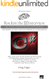 Rockin the C# Interview: 2017 Edition: A comprehensive question and answer reference guide for the C# programming language.