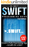 Programming: Swift: Create A Fully Functioning App: Learn In A Day! (Apps, PHP, HTML, Python, Programming Guide, Java, App Development)