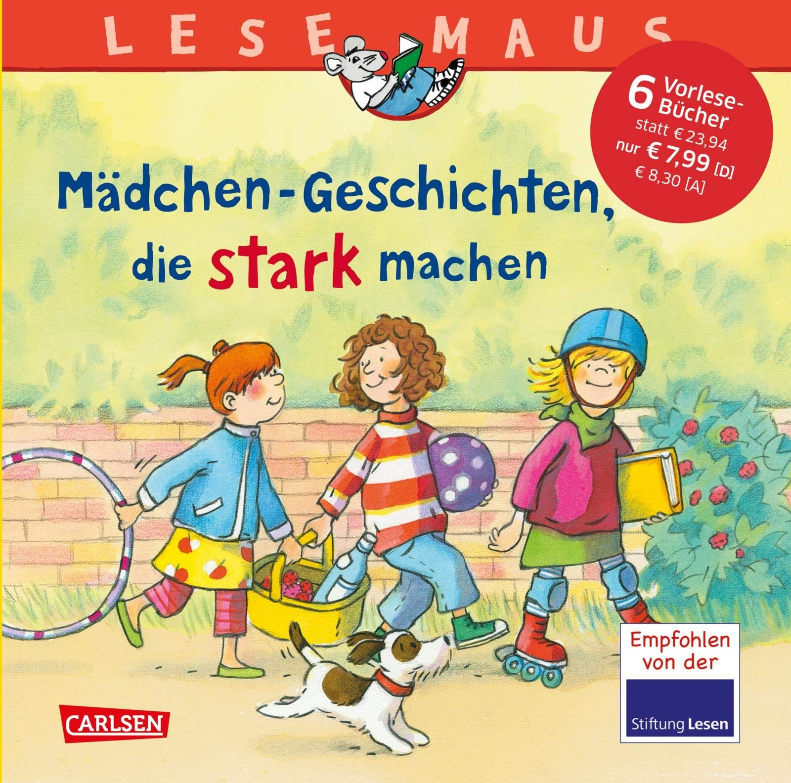 LESEMAUS Sonderbände  Mädchen Geschichten Die Stark Machen  Sechs Geschichten Zum Anschauen Und Vorlesen In Einem Band