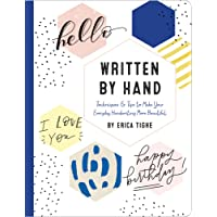 Written by Hand: Techniques and Tips to Make Your Everyday Handwriting More Beautiful