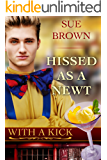 Hissed as a Newt (With A Kick Book 2)