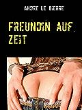Freundin auf Zeit: Erotikgeschichte