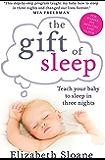 The Gift of Sleep: Teach your baby to sleep in three nights
