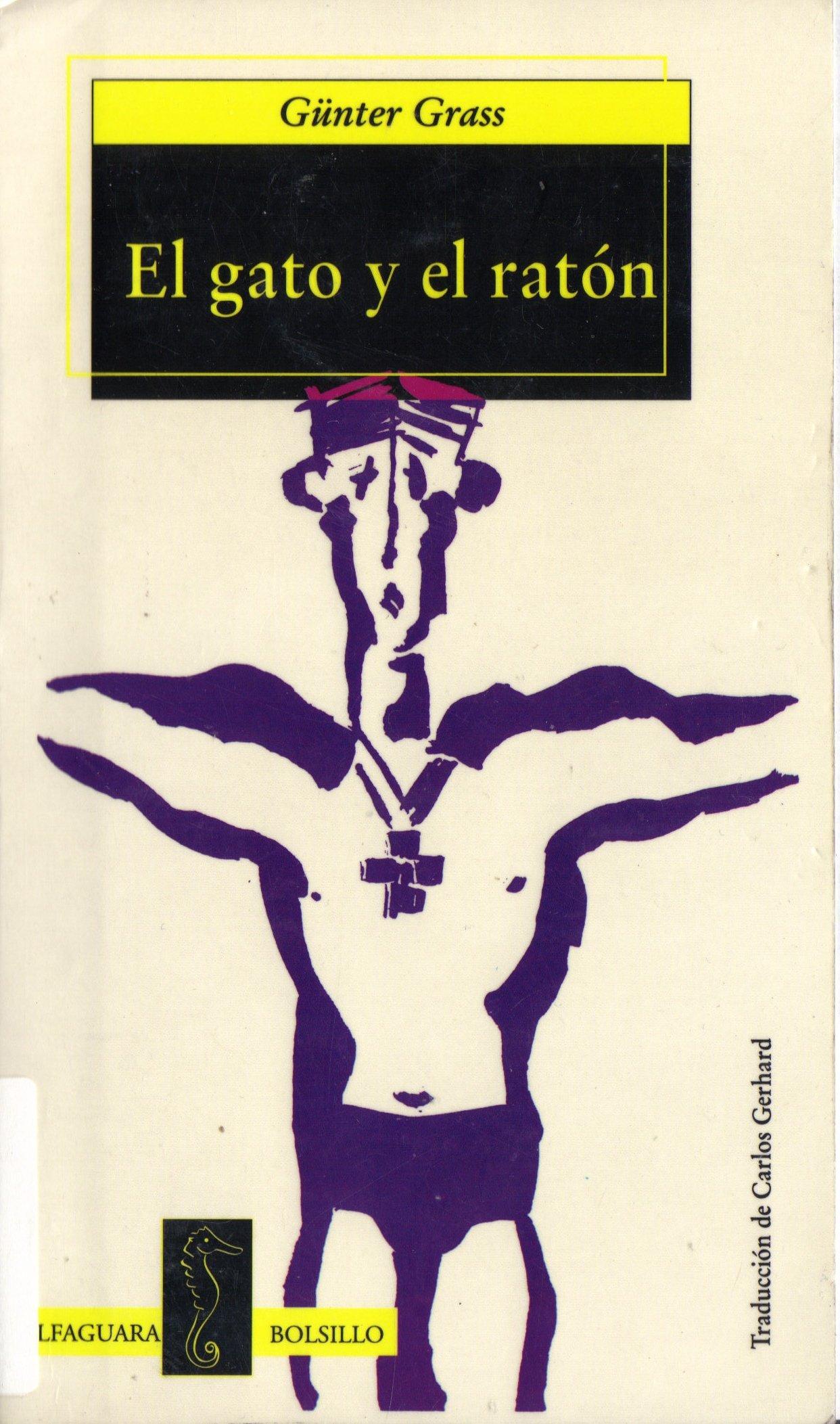 El Gato Y El Raton: CARLOS GERHARD, GUNTER GRASS: 9789681906498: Amazon.com: Books