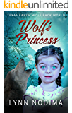 Wolf's Princess: Texas Ranch Wolf Pack Story (Texas Ranch Wolf Pack World Book 5)