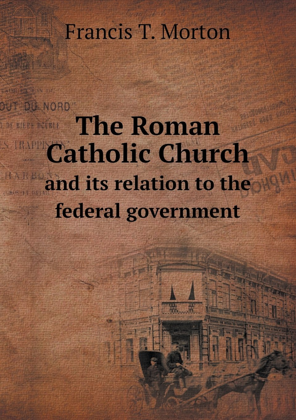 The Roman Catholic Church and its relation to the federal government pdf epub