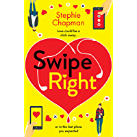 Swipe Right: A laugh out loud, totally uplifting romantic comedy