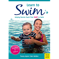 Learn to Swim: Helping Parents to Teach Their Baby to Swim - Newborn to 3 Years (English Edition)