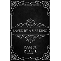 Saved By A Sire King: Freya Rose Series Book Five