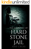 The Haunting of Hardstone Jail