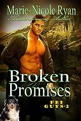 Broken Promises (FBI Guys Book 2) Kindle Edition