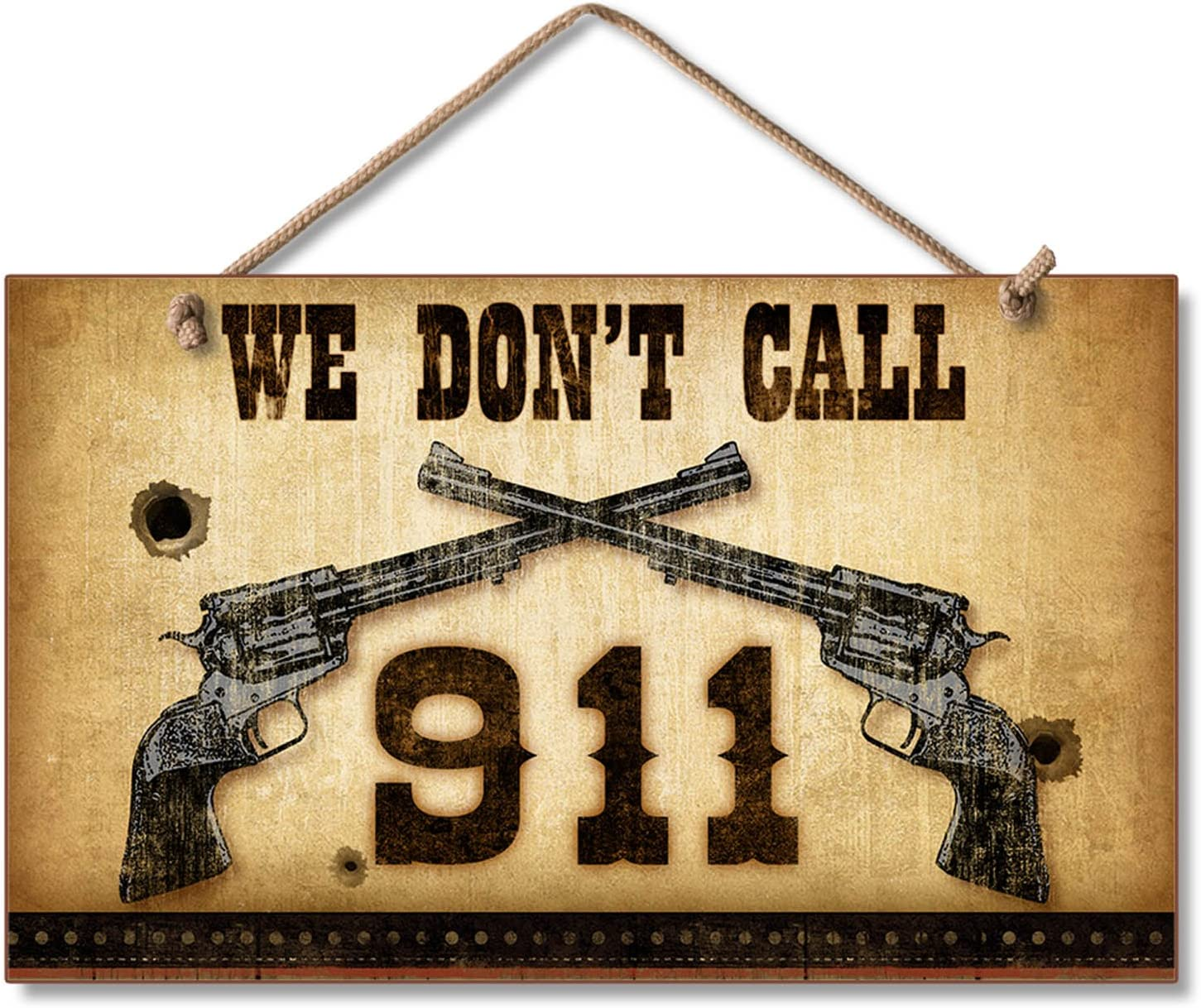 New Funny WE DON/'T CALL 911 Home Security Warning Sign Gun Front Door//Wall Decor