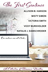 The First Sentence—A Collection of Romance Novellas (One-Sentence Anthologies)
