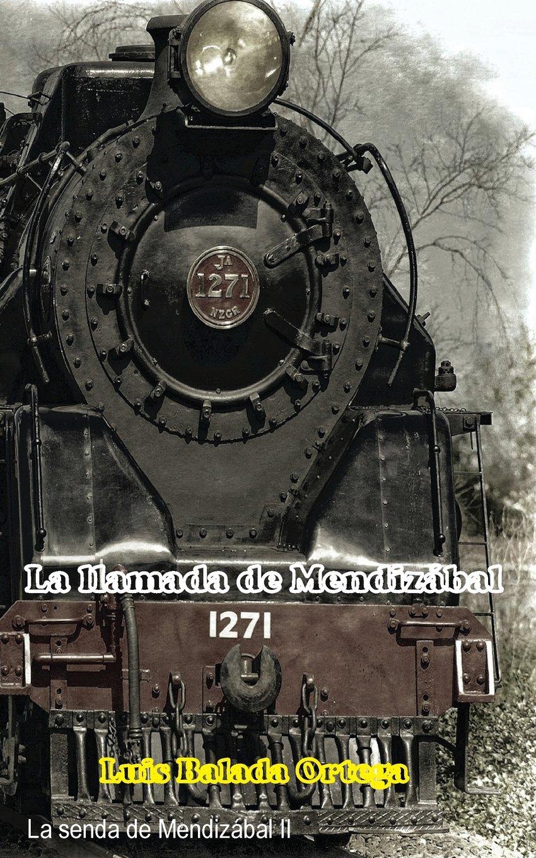 La llamada de Mendizábal: Volume 2 La senda de Mendizábal: Amazon.es: Luis Balada Ortega: Libros