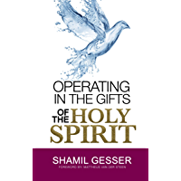 Operating in the Gifts of the Holy Spirit (English Edition)