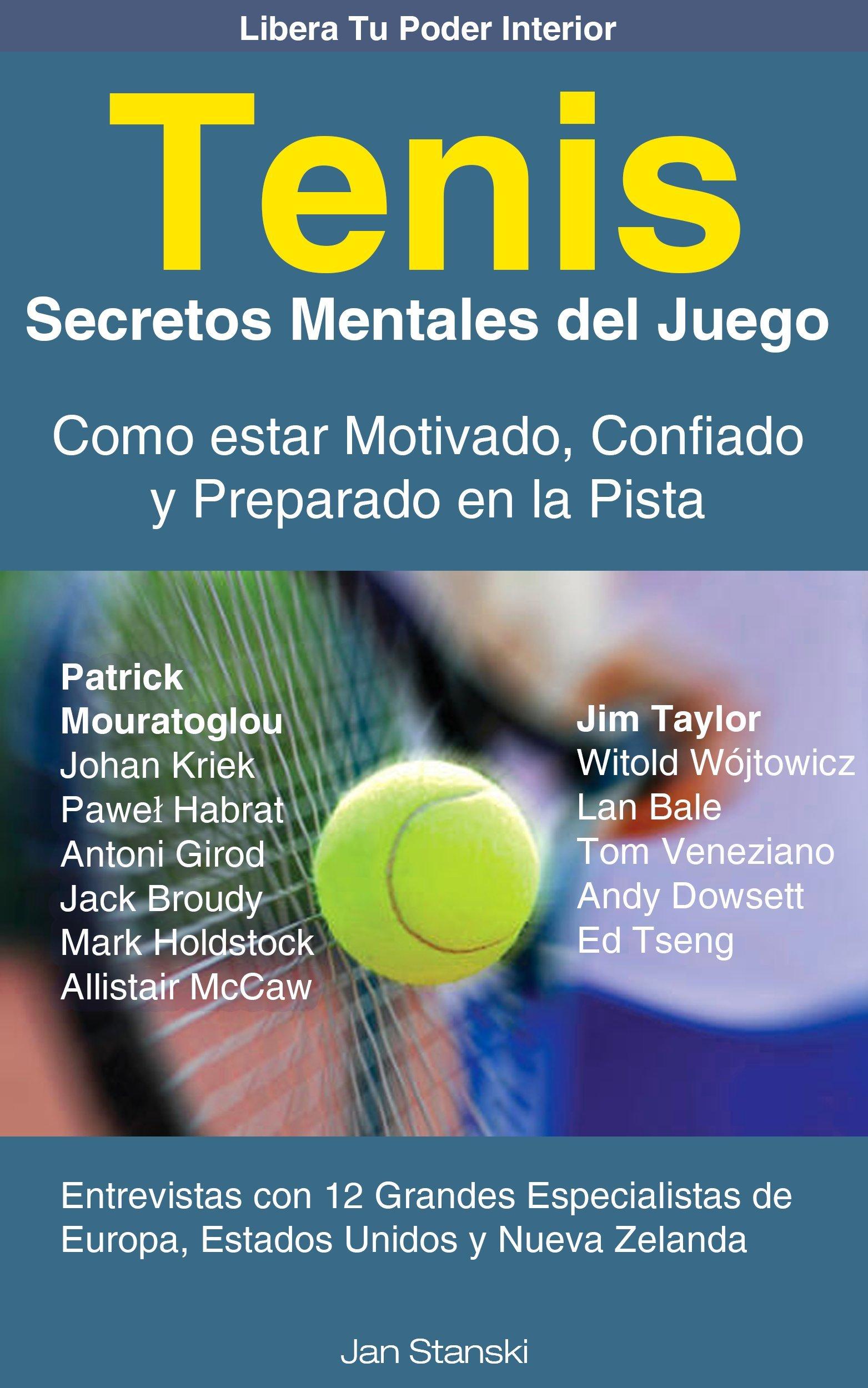 Tenis - Secretos Mentales del Juego - Como estar Motivado, Confiado y Preparado en la Pista