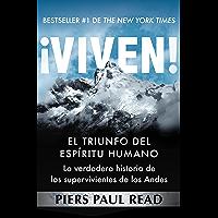 ¡Viven!: El triunfo del espíritu humano (Spanish Edition)