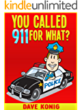 You Called 9-1-1 For What? (You Called 9-1-1 For...)