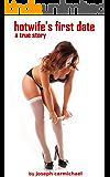 Hotwife's First Date (Hotwife Series Book 1)