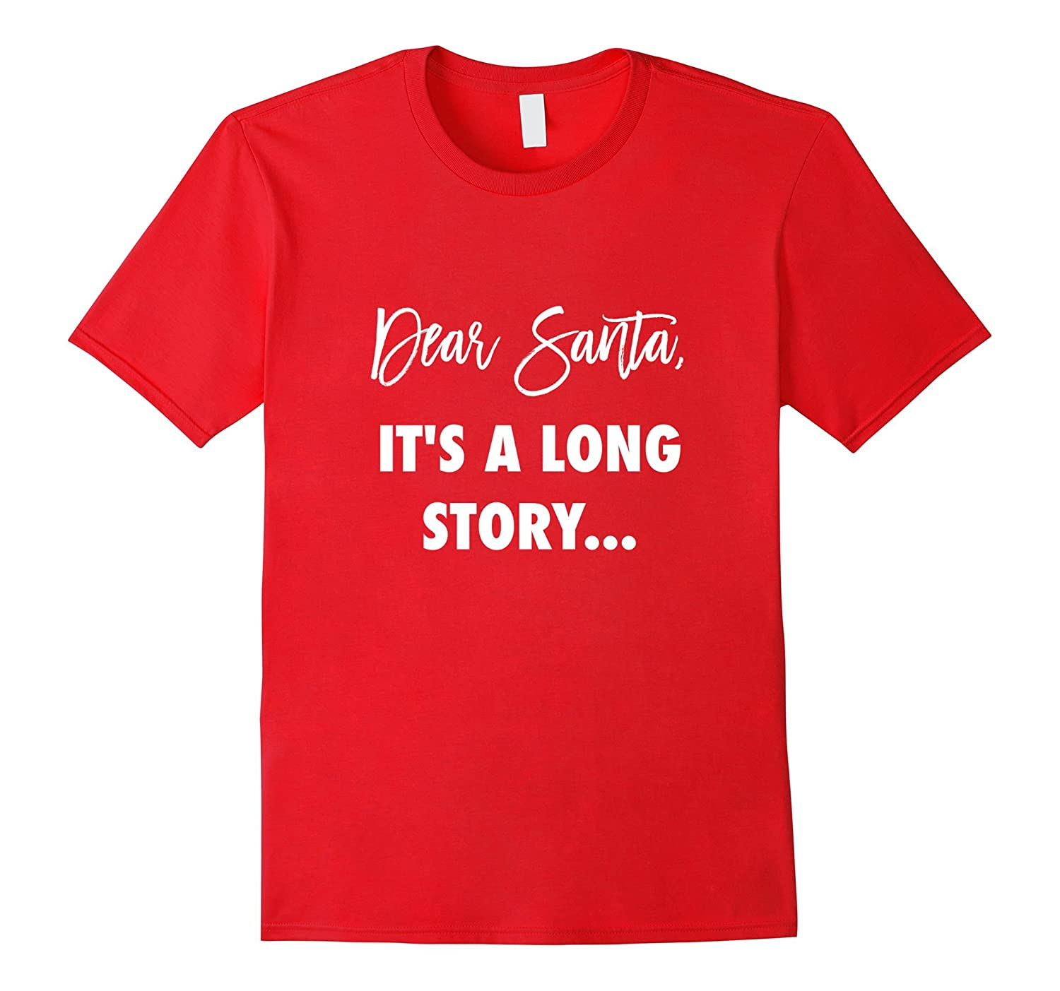 Dear Santa It's a Long Story Naughty List T-Shirt Christmas-FL