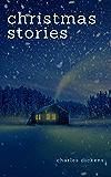 Charles Dickens: Christmas Stories (English Edition)