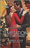 Temptation at Christmas (Harlequin Desire Book 2763)
