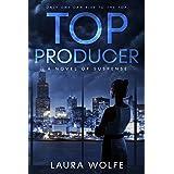 Top Producer: A Novel of Suspense