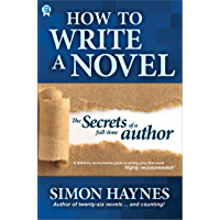 How to write a novel: The secrets of a full-time author (English Edition)