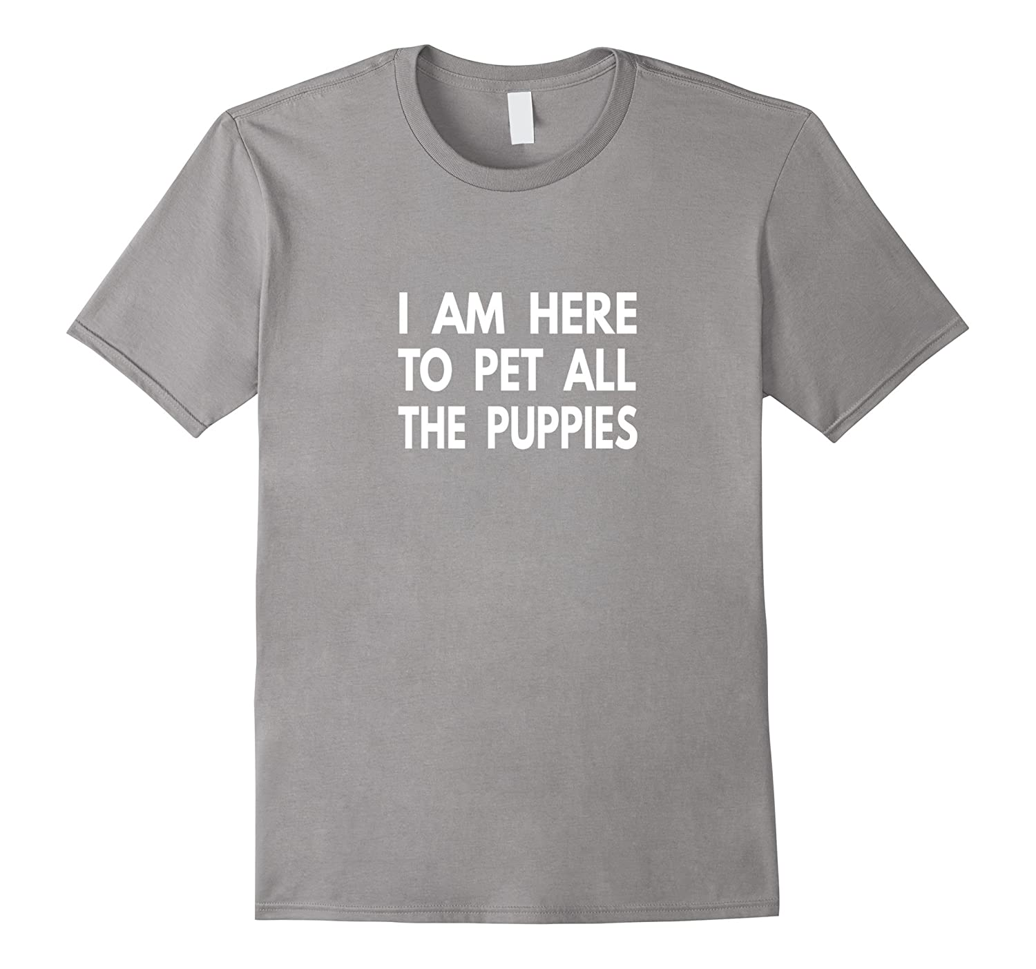 I Am Here To Pet All The Puppies T-shirt-TD