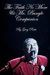 The Faith No More & Mr. Bungle Companion Kindle Edition