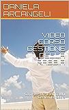 VIDEO CORSO GESTIONE DELLA RABBIA : Come gestire le emozioni Gestisci la rabbia (VIDEOCORSI EMOZIONI)