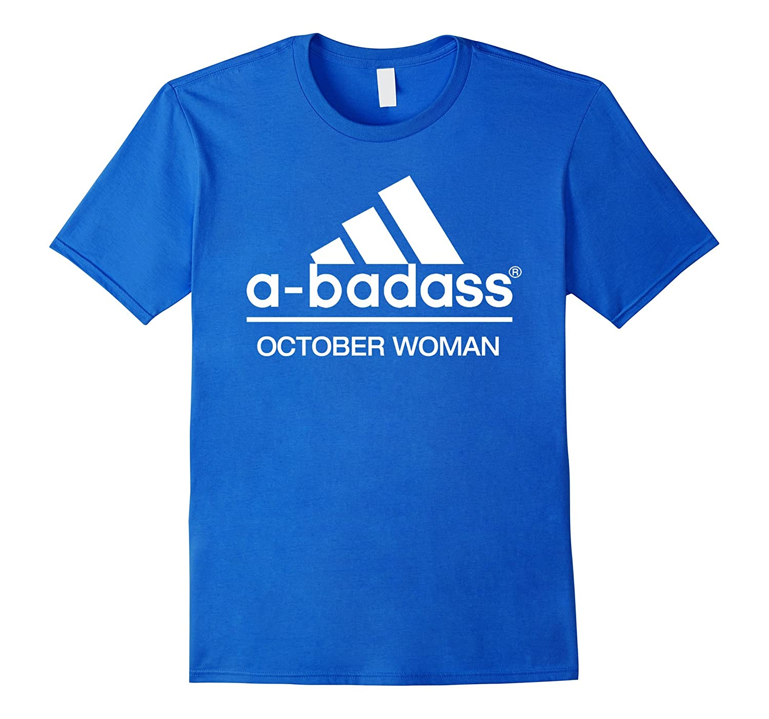 a-badass October woman-are born in October t shirt-FL