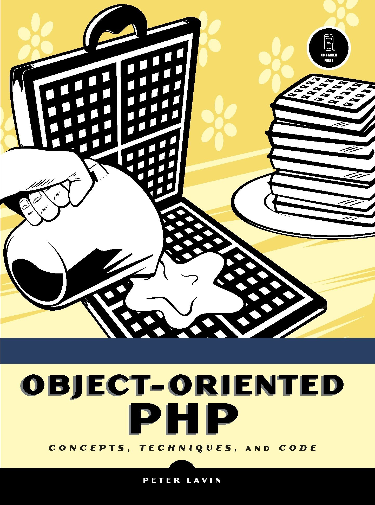 Object-Oriented PHP: Concepts, Techniques, and Code by Peter Lavin (15-Jun-2006) Paperback