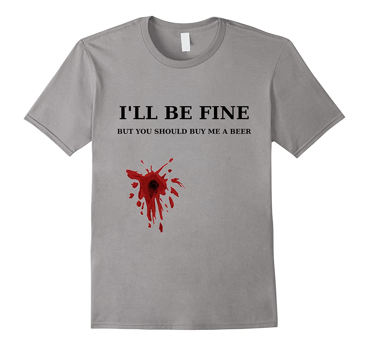 I'LL BE FINE But You Should Buy Me A Beer T Shirt-TH