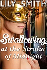Swallowing at the Stroke of Midnight (An Erotic Fantasy Story) Kindle Edition