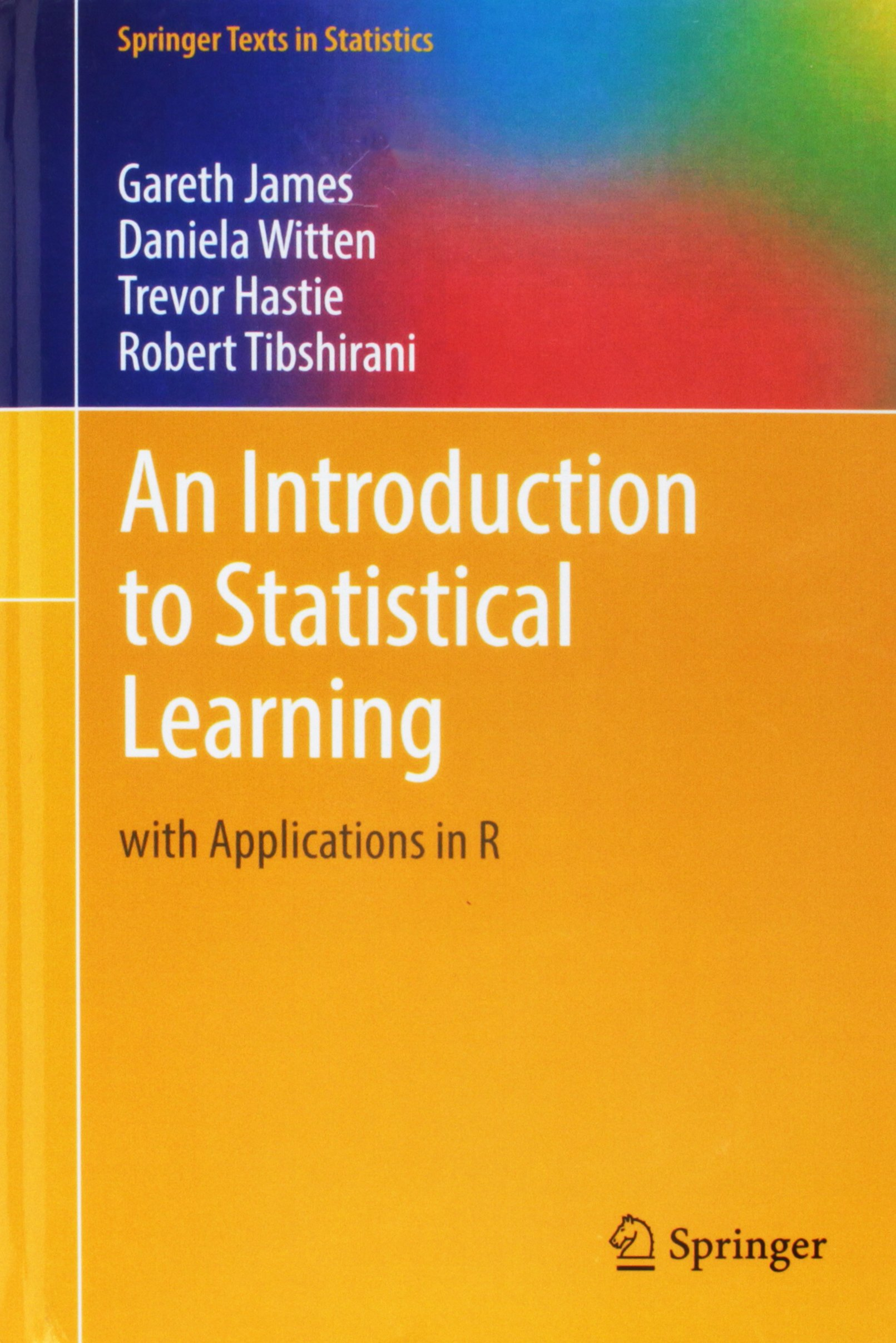 An Introduction to Statistical Learning: with Applications in R (Springer Texts in Statistics) by Springer
