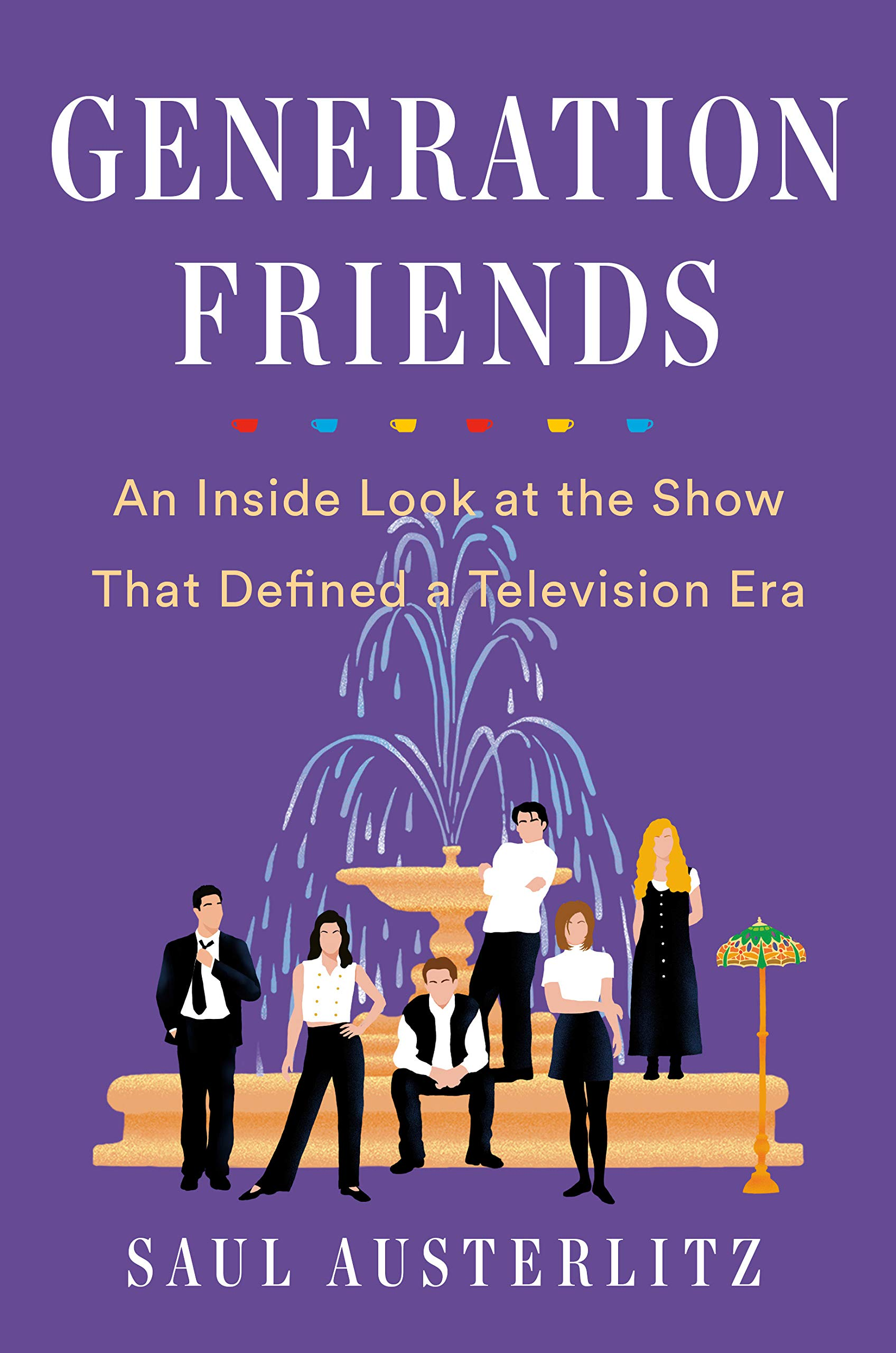 Generation Friends: An Inside Look at the Show That Defined a Television Era by Dutton