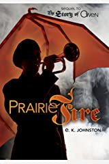 Prairie Fire (Sequel to the Story of Owen) Kindle Edition